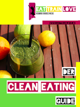 Clean Eating Guide von Eat Train Love klein
