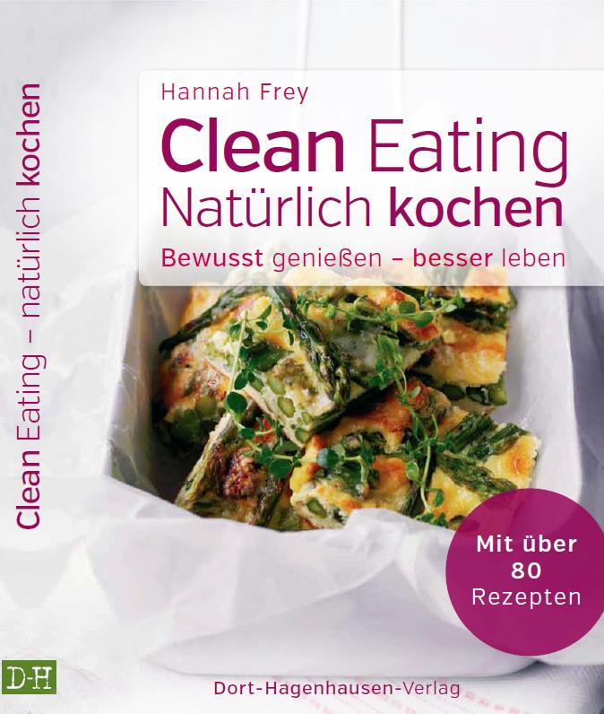 Clean Eating Natürlich kochen Hannah Frey